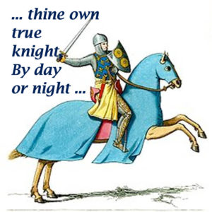 thine own true knight