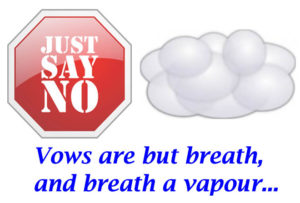 vows are but breath and breath a vapour is