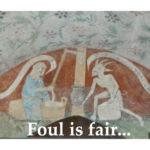 Foul is fair and fair is foul